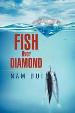 Fish over Diamond by Nam Bui (2012, Paperback)
