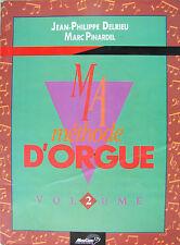 MA METHODE D'ORGUE (VOL. 2) PAR J.-P. DELRIEU ET M. PINARDEL
