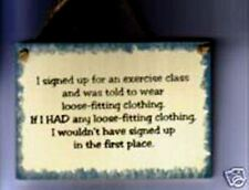 Wear Loose Clothes If Had Any Wouldn't Need 2 Exercise  Funny saying decor Sign
