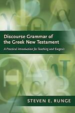 Discourse Grammar of the Greek New Testament : A Practical Introduction for Tea…