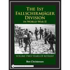 The 1st Fallschirmjager Division in World War II: Volume 2: Years of Retreat by Ben Christensen (Hardback, 2007)