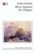 Breve historia de Chiapas (Serie Breves Historias de los Estados de la Republica