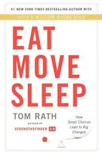 Eat Move Sleep: Why Small Choices Make a Big Difference by Tom Rath (Paperback, 2013)
