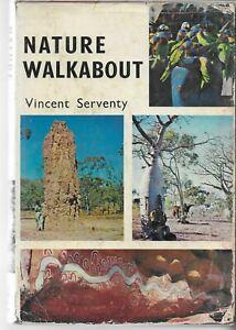 NATURE WALKABOUT Vincent Serventy hc dj1967 VGC