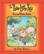 The Three Little Pigs Buy the White House by Dan Piraro (2004, Hardcover, Revis…