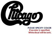 "CHICAGO Metal Music Graphic Die Cut decal sticker Car Truck Boat Window 7"""