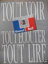 PUBLICITÉ EUROPE1 P.MATCH A2 PRÉSIDENTIELLE 88 TOUT VOIR TOUT ÉCOUTER TOUT LIRE