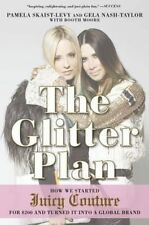 Glitter Plan, The : How we Started Juicy Couture for $200 and Turned it into a G