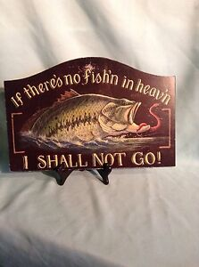 """WOODEN FISHING SIGN""""IF THERES NO FISHING IN HEAVEN I SHALL NOT GO"""""""