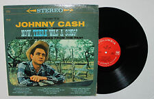 JOHNNY CASH Now, There Was A Song LP Columbia CS-8254 US 1960 VG+ 360 LABEL 1E