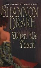 Shannon Drake when we touch