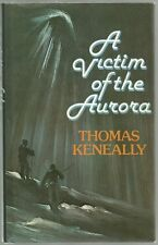 A Victim of the Aurora, Thomas Keneally, 1st Edt, Collins, hard cover