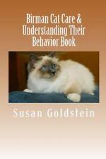 Birman Cat Care and Understanding Their Behavior Book by Susan Goldstein.