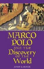 Marco Polo and the Discovery of the World: By Larner, John