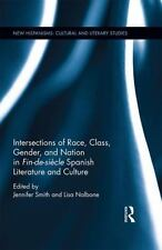 Intersections of Race, Class, Gender and Nation in Fin-de-Si?cle Spanish Lite...