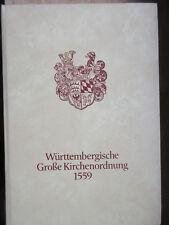 Württembergische Grosse Kirchenordnung 1559 (Gebundene Ausgabe)