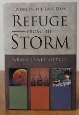 Refuge from the Storm: Living in the Last Days  by Craig Ostler  HB