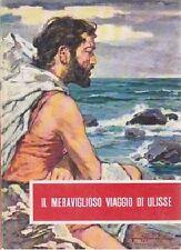 IL MERAVIGLIOSO  VIAGGIO DI ULISSE Odissea raccontata da E Micheli 1961 Fabbri