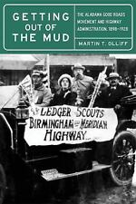 Getting Out of the Mud : The Alabama Good Roads Movement and Highway...