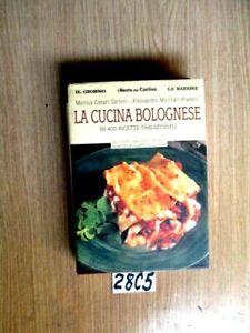 LA CUCINA BOLGNESE IN 400  RICETTE TRADIZIONALI     (28C5)