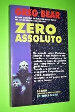 COSMO ARGENTO N. 318 ZERO ASSOLUTO- GREG BEAR - ED. NORD 2001