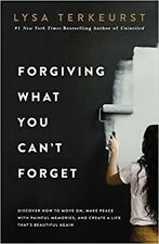 Forgiving What You Can't Forget Discover How to Move On, Make P... 9780718039875