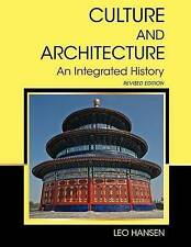 Culture and Architecture: An Integrated History (Revised Edition) by Leo Hansen