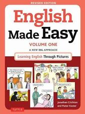 English Made Easy Volume One: A New ESL Approach: Learning English Through Pic..