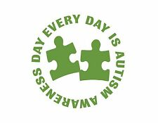 "EVERY DAY IS AUTISM AWARENESS DAY VINYL DECAL LIME GREEN 8"" CHILD KIDS GIFT LOVE"