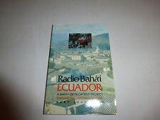 Radio Baha'i, Ecuador: Baha'i Development Project, Kurt JOhn Hein, PB 1988 BH4