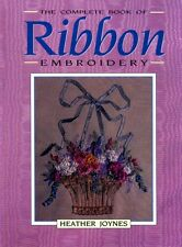 Joynes, Heather COMPLETE BOOK OF RIBBON EMBROIDERY Hardback BOOK