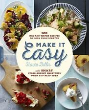 Make It Easy: 120 Mix-and-Match Recipes to Cook from Scratch--with Smart Store-B
