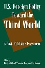 U. S. Foreign Policy Toward the Third World : A Post-Cold War Assessment by...