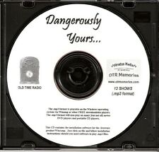DANGEROUSLY YOURS - 13 Shows Old Time Radio In MP3 Format OTR 1 CD