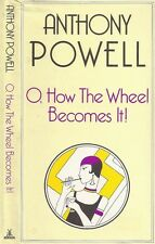 Anthony Powell - O, How The Wheel Becomes It! - 1st/1st