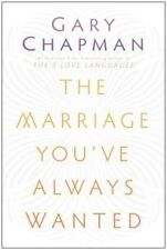 The Marriage You've Always Wanted by Gary D Chapman (Paperback / softback, 2014)