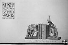 PUBLICITÉ 1927 SUSSE FRÈRES FONDEURS ÉLÉPHANTS ARY BITTER - ADVERTISING