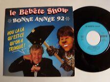 """LE BEBETE SHOW : Bonne année 1992 / J ROUCAS COLLARO TF1 7"""" 45T PASTEJ CFC 4520"""