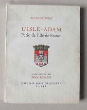 L ISLE ADAM PERLE DE L ILE DE FRANCE - VOGT RIGAUD QUILLET NUM 2475/3000 1953 *