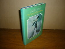 T C Lai & Robert Mok. Jade Flute. Story of Chinese Music. 1985. NF in jacket.
