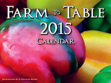 """2015 Farm to Table Calendar"", Vibrant, Scrumptious, Wall Art Photography."