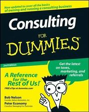 Consulting for Dummies® by Bob Nelson and Peter Economy (2008, Paperback)