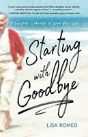 Starting with Goodbye by Lisa Romeo (author) Book The Fast Free Shipping