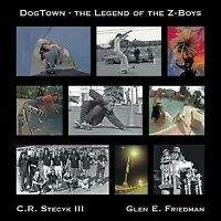 Dogtown : The Legend of the Z-Boys, Hardcover by Stecyk, C. R., III (PHT); Fr...