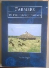 Farmers in Prehistoric Britain by Francis Pryor (Hardback with Dustwrapper 1998)