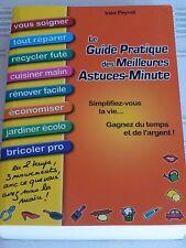 Le guide pratique des meilleures astuces-minute. I. Peyret, 2908554933