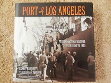 Port of Los Angeles : An Illustrated History from 1850 To 1945 San Pedro History