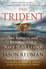 The Trident: The Forging and Reforging of a Navy Seal Leader by Jason Redman