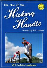 The Clue of the Hickory Handle A Novel by Bob Laurent (with technical supplement