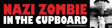 NAZI ZOMBIE IN THE CUPBOARD 11 X 2.75 bumper sticker